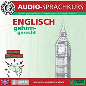 Englisch gehirn-gerecht: 2. Aufbau (Birkenbihl Sprachen) Hörbuch