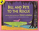Bill and Pete to the Rescue, Tomie dePaola, 0613861892