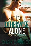 Otherwise Alone, Shay Savage, 1495415937