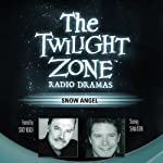 Snow Angel: The Twilight Zone Radio Dramas | JoBe Cerny