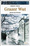 Grazer Wut: Kriminalroman (Armin Trost, Band 4)