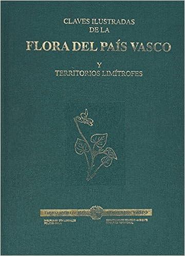 Claves Ilustradas De La Flora Del Pais Vasco Y Territorios limítrofes