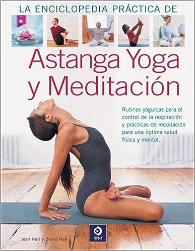 La enciclopedia práctica de Astanga yoga y meditación ...