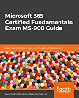 Microsoft 365 Certified Fundamentals: Exam MS-900 Guide Front Cover