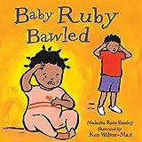 Baby Ruby Bawled, Malaika Rose Stanley, 184853017X