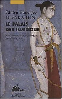 Le palais des illusions par Divakaruni