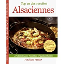 Top 10 des recettes Alsaciennes (Top 10 des recettes de France t. 1) (French Edition)