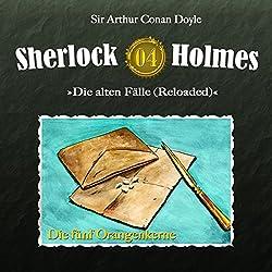 Die fünf Orangenkerne Sherlock Holmes - Die alten Fälle 4 [Reloaded])
