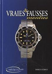 Vraies & fausses montres : Manuel de référence sur les contrefaçons de montres Tome 2