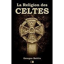 La Religion des Celtes (French Edition)