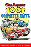Steve Magnante's 1001 Corvette Facts: Covers All Corvettes 1953 to Present