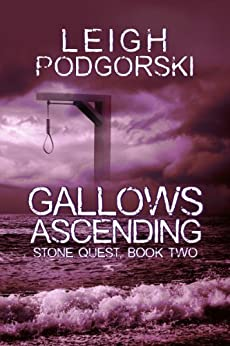 Gallows Ascending (Stone Quest Book 2) by [Podgorski, Leigh]