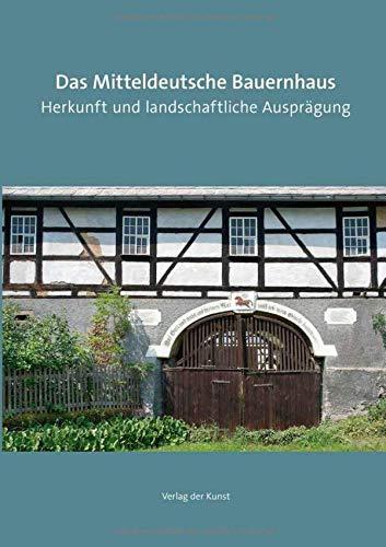 Das Mitteldeutsche Bauernhaus Gebundenes Buch – 1. September 2018 Katja Margarethe Mieth Albrecht Sturm 3865302459 Kulturanthropologie