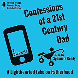 Confessions of a 21st Century Dad Audiobook