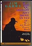 img - for This Ol' Drought Ain't Broke Us Yet (but We're All Bent Pretty Bad): Stories of the American West book / textbook / text book