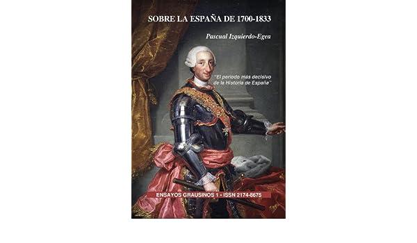 Sobre la España de 1700-1833 (Ensayos Grausinos) (Spanish Edition)