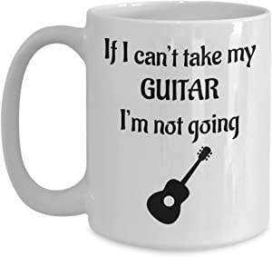 PixiDoodle Can't Take My Guitar I'm Not Going - Guitar Players Coffee Mug (15 oz, White)
