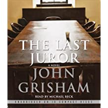 The Last Juror Unabridged edition by Grisham, John published by Random House Audio (2004) [Audio CD]