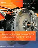 Mastering Autodesk Inventor 2013 and Autodesk Inventor LT 2013, Curtis Waguespack, 111827430X