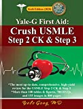 Yale-G First Aid: Crush USMLE Step 2 CK and Step 3
