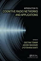 Introduction to Cognitive Radio Networks and Applications Front Cover