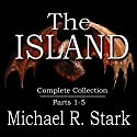 The Island: Complete Collection Audiobook by Michael Stark Narrated by Robert Martinez
