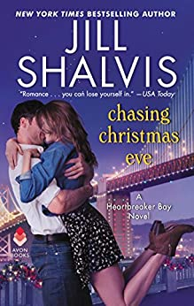 Chasing Christmas Eve: A Heartbreaker Bay Novel by [Shalvis, Jill]
