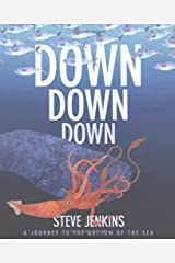 Down, Down, Down: A Journey to the Bottom of the Sea Kindle Edition