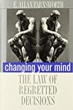 img - for Changing Your Mind: The Law of Regretted Decisions book / textbook / text book
