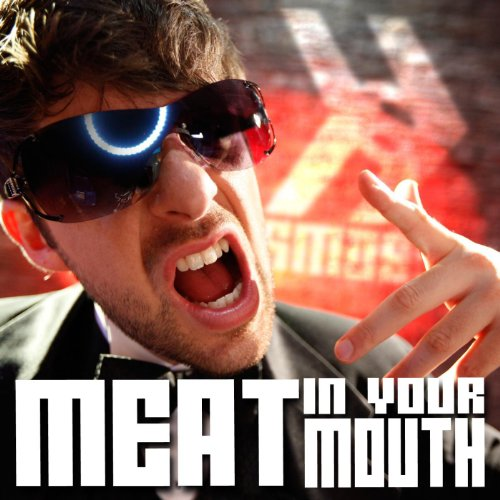 Meat In Your Mouth - Single
