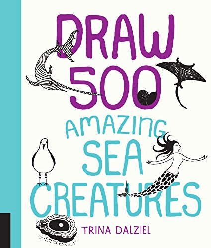 Draw 500 Amazing Sea Creatures: A Sketchbook for Artists, Designers, and - Lilla Studio Rogers