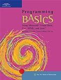 img - for Programming BASICS: Using Microsoft Visual Basic, C++, HTML, and Java (BASICS Series) book / textbook / text book