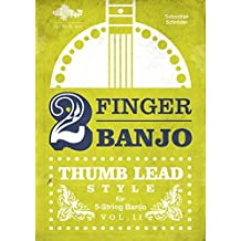 2-FINGER-BANJO: THUMB LEAD STYLE (German Edition)