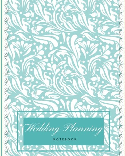 Planning Wedding Folder (Wedding Planning Notebook: Organize Your Wedding & Future Together | Checklist, Planbook, Coordinator, Guide, Diary | Bridal Planner With Yearly ... Suppliers & More (Relationships) (Volume 3))