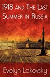 1918 and the Last Summer in Russi, Evelyn Lakovsky, 1462613241