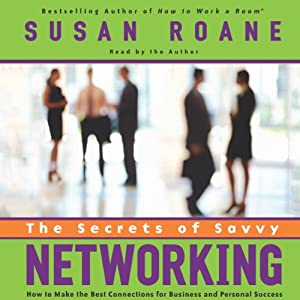 The Secrets of Savvy Networking Audiobook