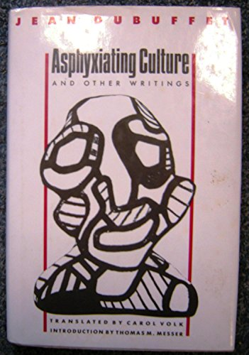 Asphyxiating Culture and Other Writings (English and French Edition)
