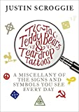 Front cover for the book Tic-tac Teddy Bears and Teardrop Tattoos: The Secrets and Signs You Miss Everyday by Justin Scroggie
