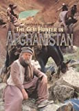 The Gem Hunter in Afghanistan