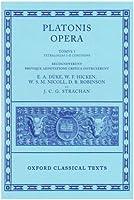 Plato Opera Volume I: Euthyphro Apologia Crito