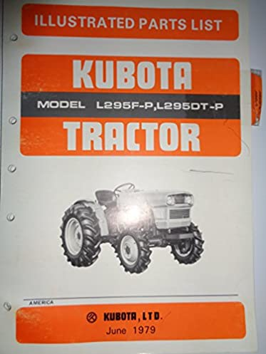 kubota l295f p and l295dt p l295dt tractor parts catalog book manual rh amazon com kubota l295dt operator's manual kubota l295 manual