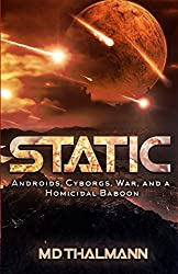 Static: Androids, Cyborgs, War & a Homicidal Baboon