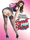 Sweet Things: By Keith Garvey