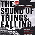 The Sound of Things Falling Audiobook by Juan Gabriel Vasquez Narrated by Mike Vendetti