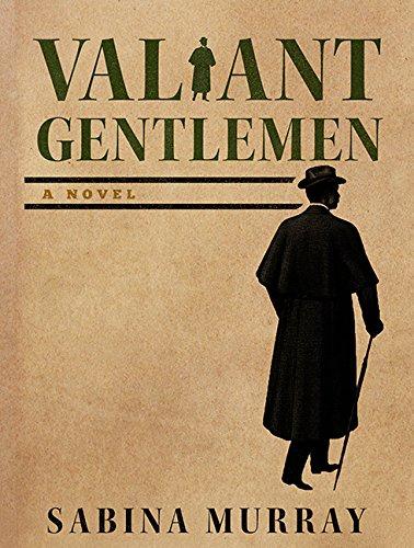 Read Online Valiant Gentlemen: A Novel pdf epub