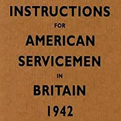 Instructions for American Servicemen in Britain, 1942