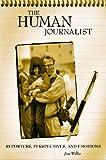 The Human Journalist, Jim Willis, 0275972836
