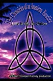 The Chronicles of American Boudica, Love Is Like an Onion, Dorraine M. Cooper-Rooney and Chris Bilton, 1607439514