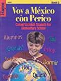 img - for Voy a Mexico Con Perico: Conversational Spanish for Elementary School, Book II (Spanish Edition) by Carmen P. Fabian (2002-05-03) book / textbook / text book