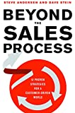 Beyond the Sales Process: 12 Proven Strategies for a Customer-Driven World (Agency/Distributed)